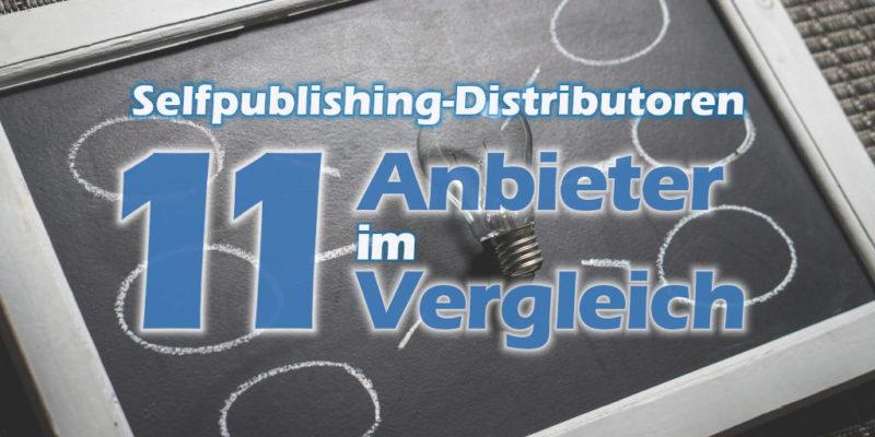 Selfpublishing-Distributoren - Ein Vergleich von 10 verschiedenen Anbietern